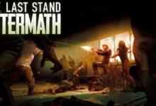 Зомби-экшен The Last Stand: Aftermath пришёл на Kickstarter